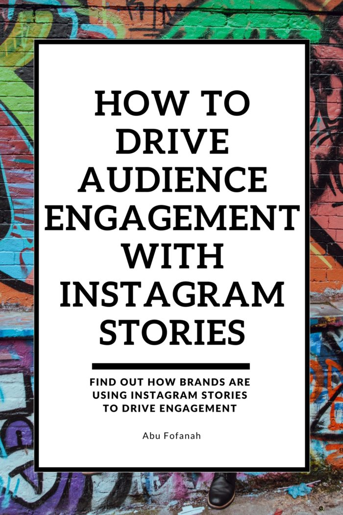 How to Drive Audience Engagement with Instagram Stories