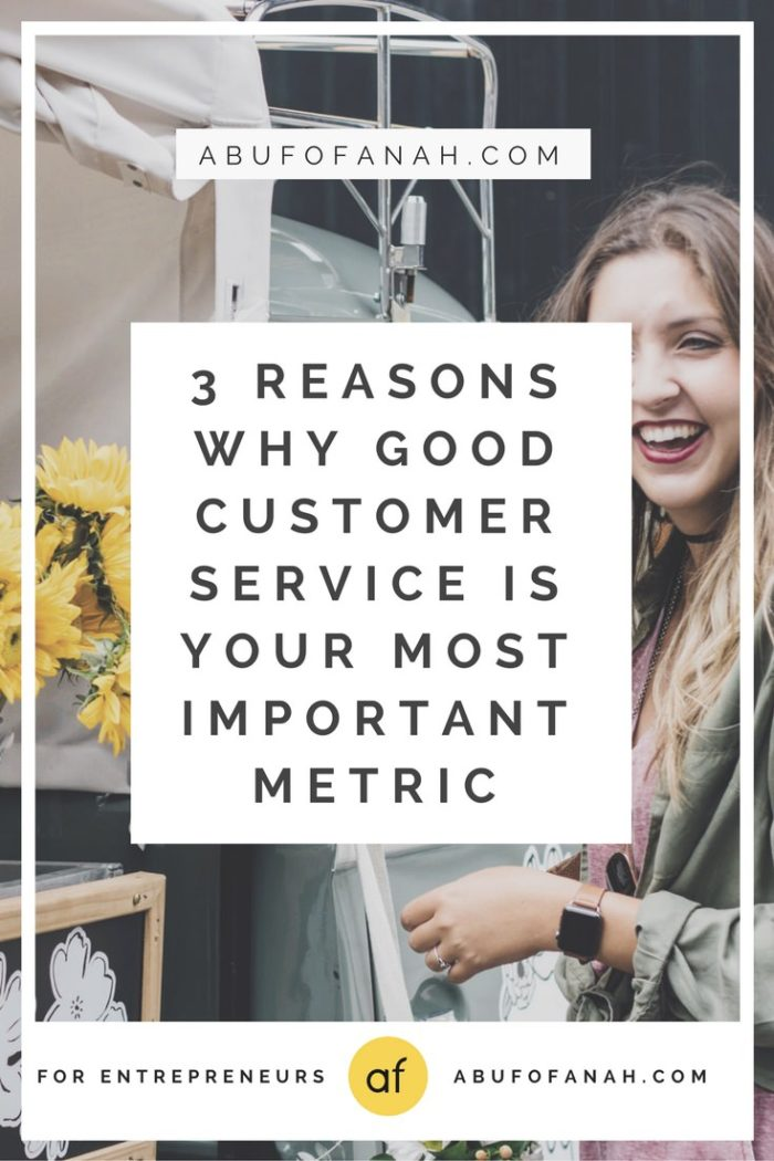3 Reasons Why Good Customer Service Is Your Most Important Metric