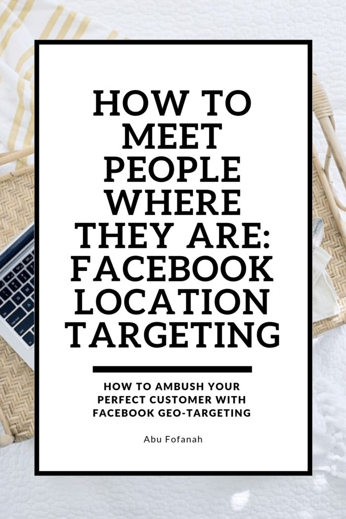 How to meet people where they are: Facebook Location Targeting